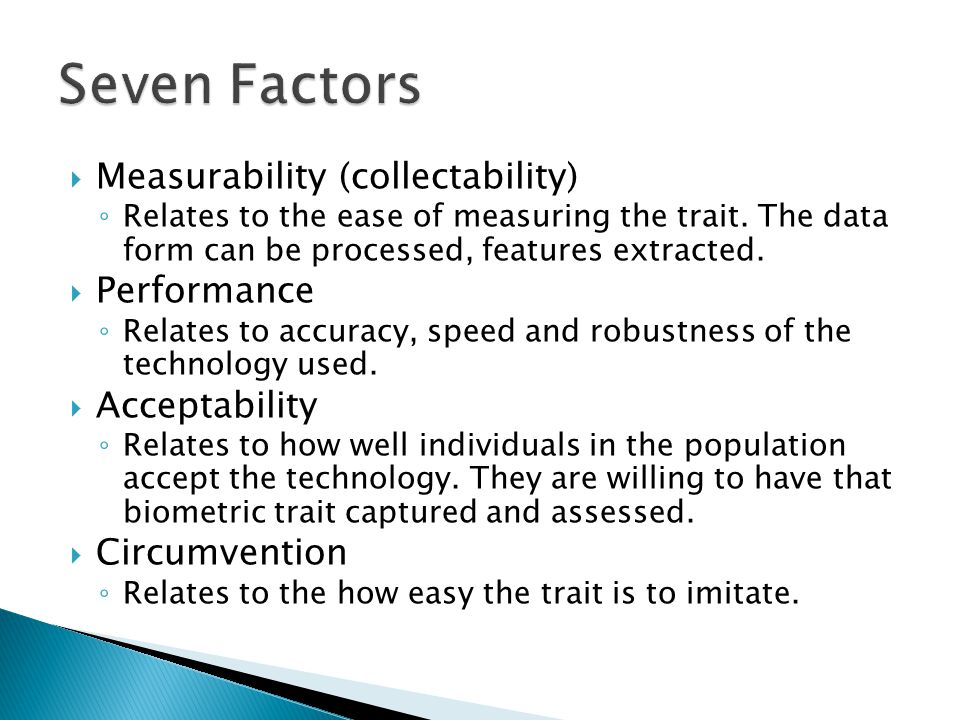Seven Factors Measurability (collectability) Performance Acceptability