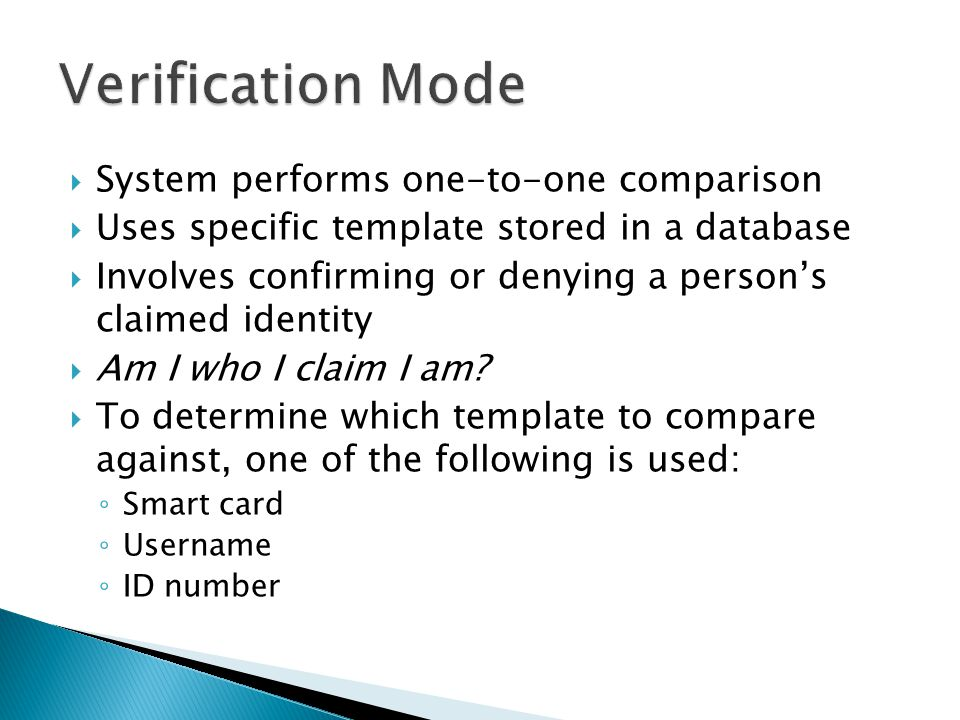Verification Mode System performs one-to-one comparison