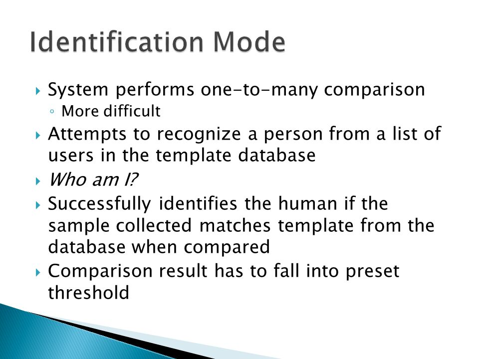 Identification Mode System performs one-to-many comparison