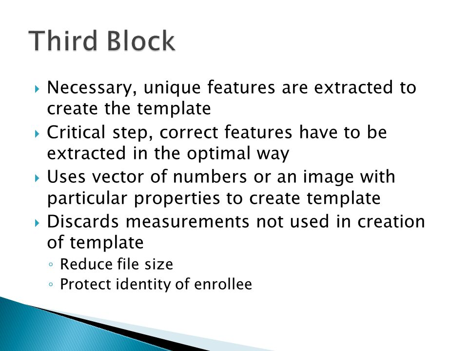 Third Block Necessary, unique features are extracted to create the template.