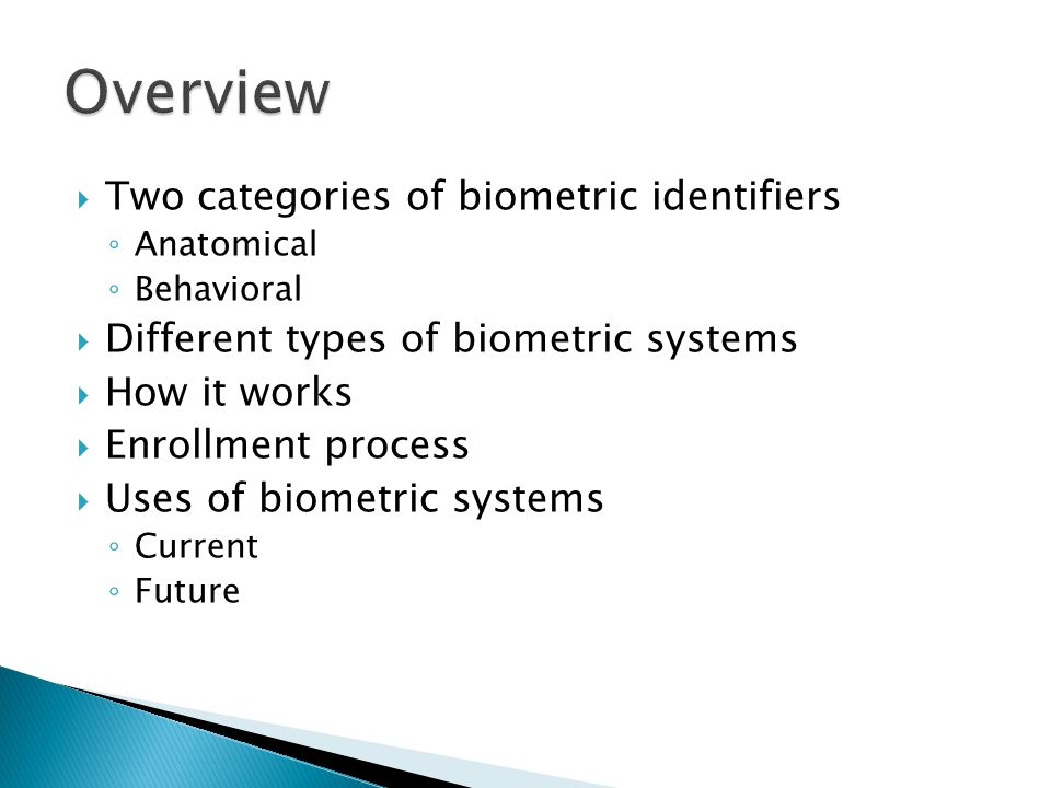 Overview Two categories of biometric identifiers