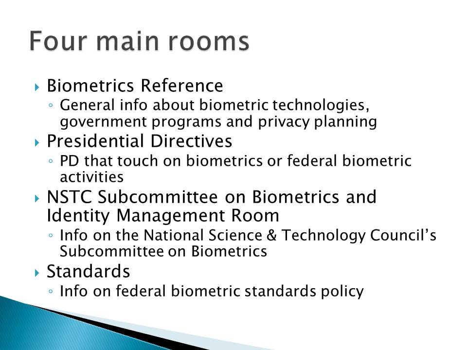 Four main rooms Biometrics Reference Presidential Directives