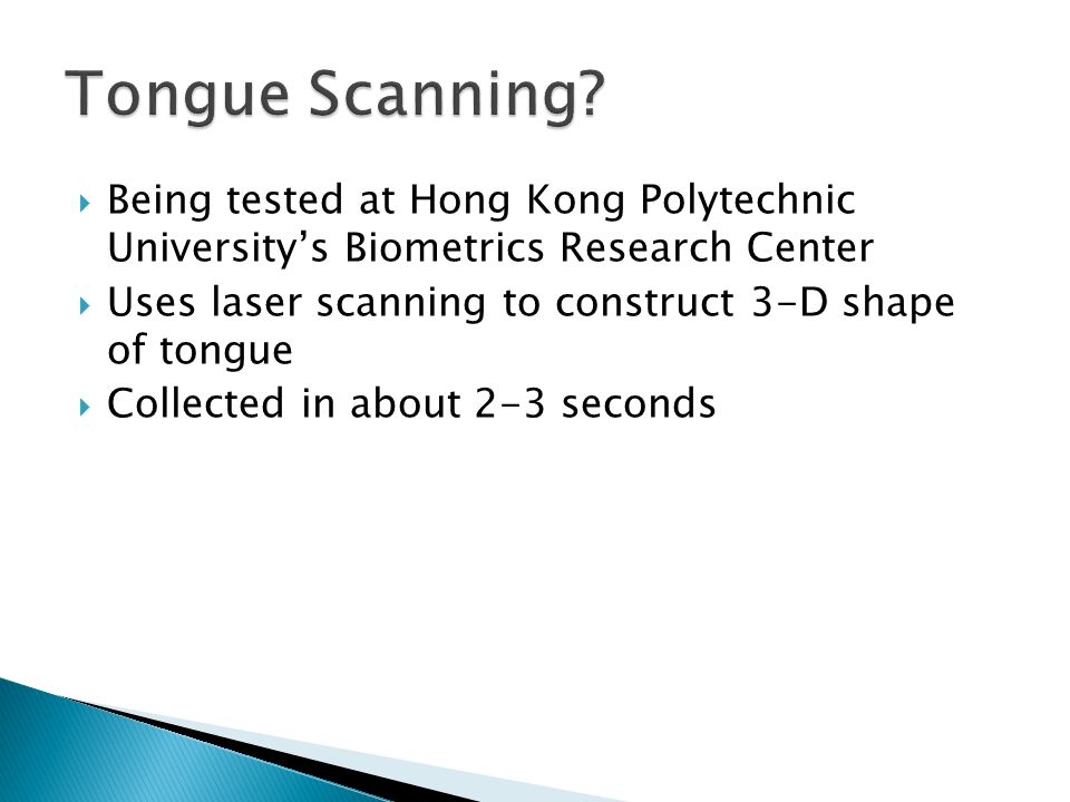 Tongue Scanning Being tested at Hong Kong Polytechnic University's Biometrics Research Center.