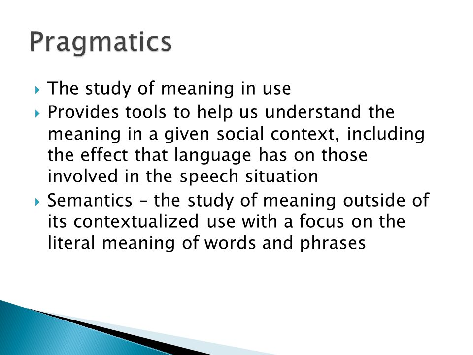 Pragmatics The study of meaning in use