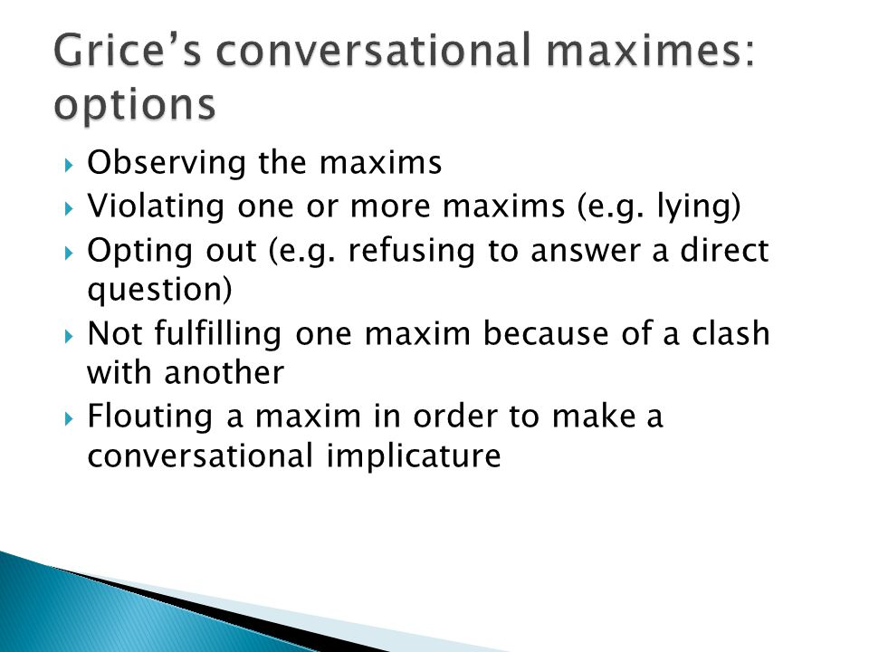 Grice's conversational maximes: options