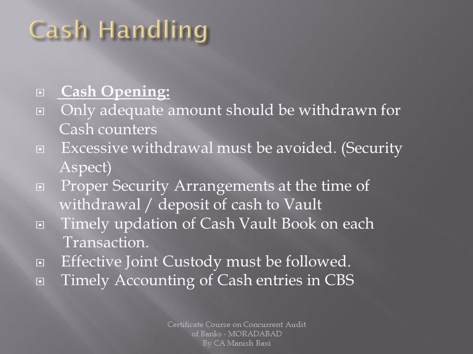 Cash Handling Cash Opening: