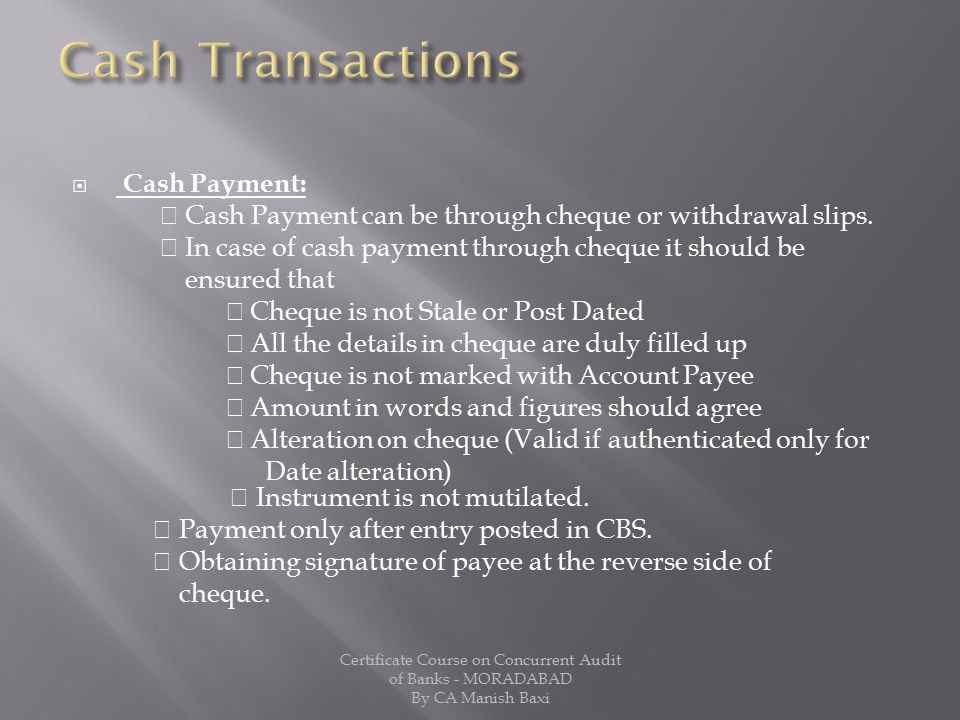 Cash Transactions Cash Payment: