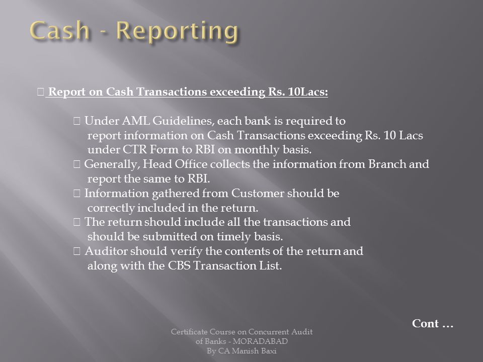 Cash - Reporting  Report on Cash Transactions exceeding Rs. 10Lacs: