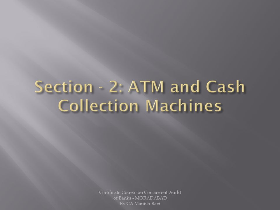 Section - 2: ATM and Cash Collection Machines