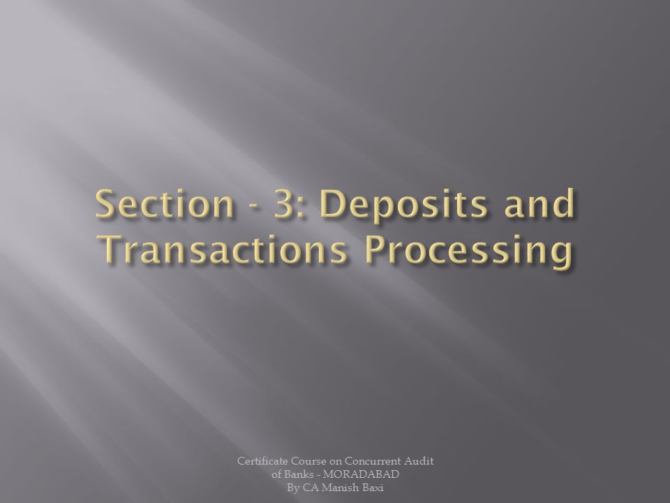 Section - 3: Deposits and Transactions Processing