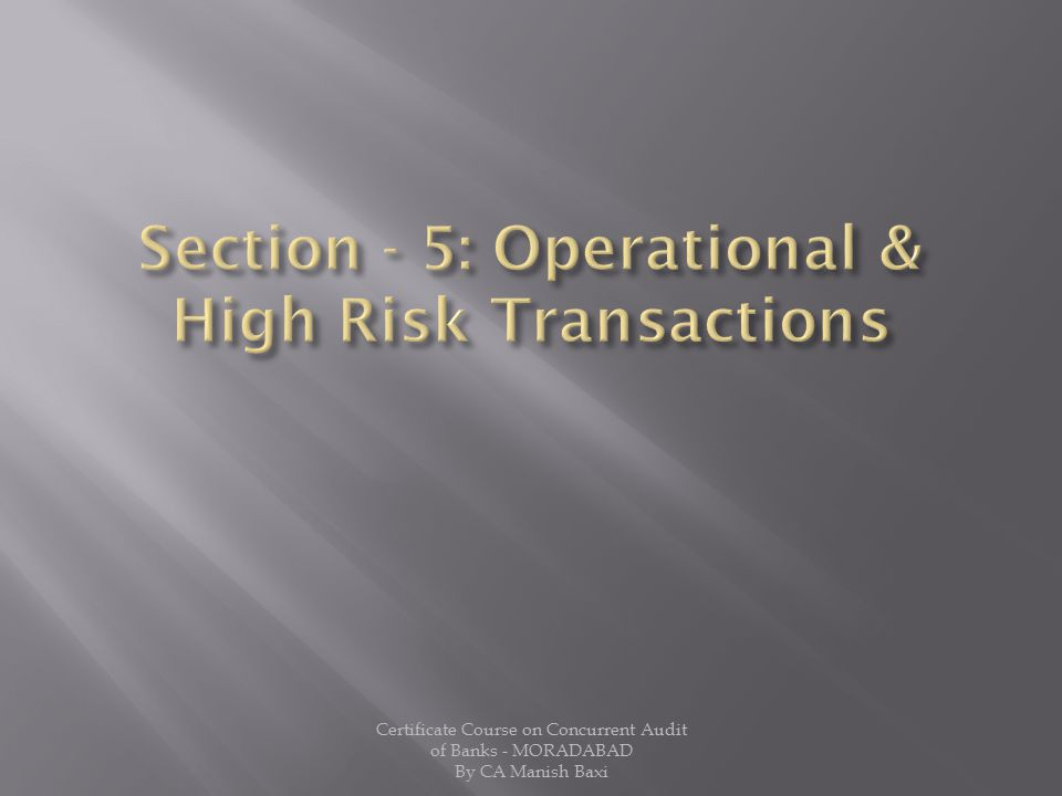 Section - 5: Operational & High Risk Transactions