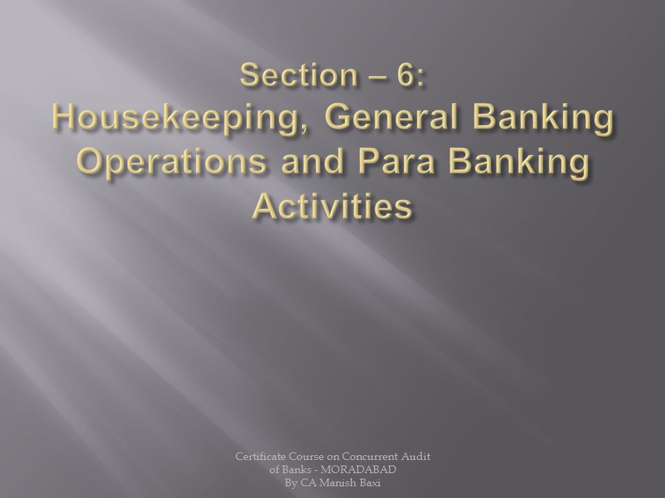 Section – 6: Housekeeping, General Banking Operations and Para Banking Activities