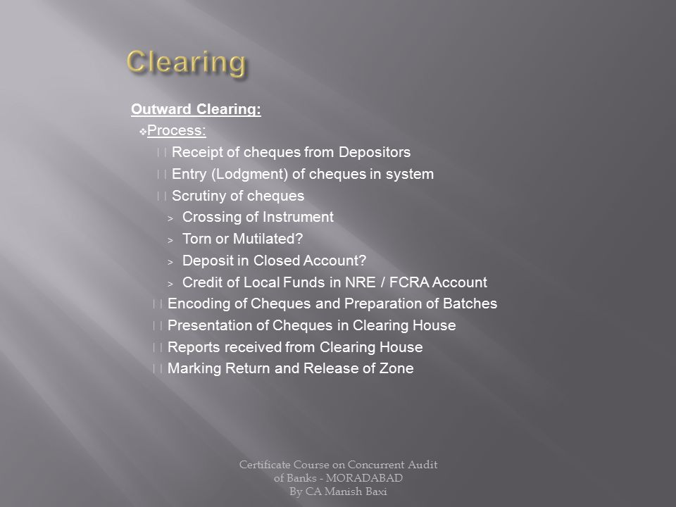 Clearing Outward Clearing: Process: