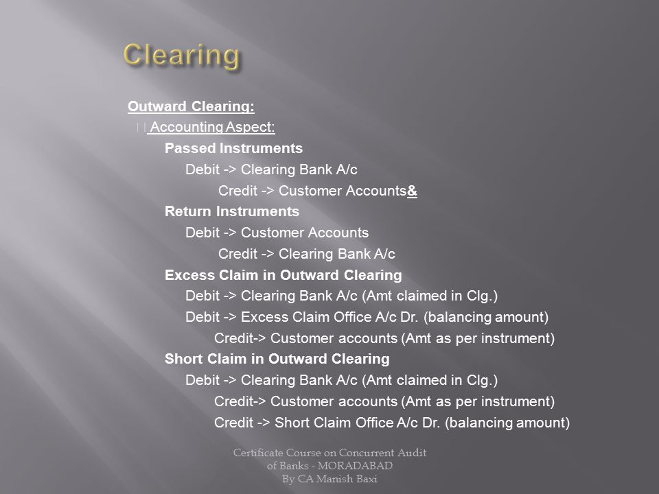Clearing Outward Clearing:  Accounting Aspect: Passed Instruments