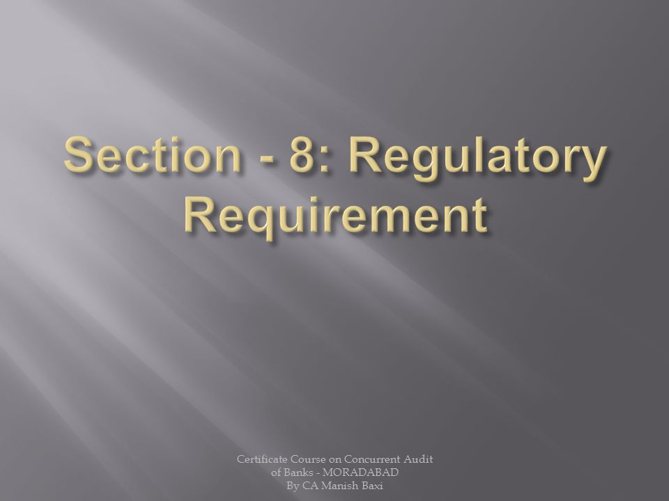 Section - 8: Regulatory Requirement