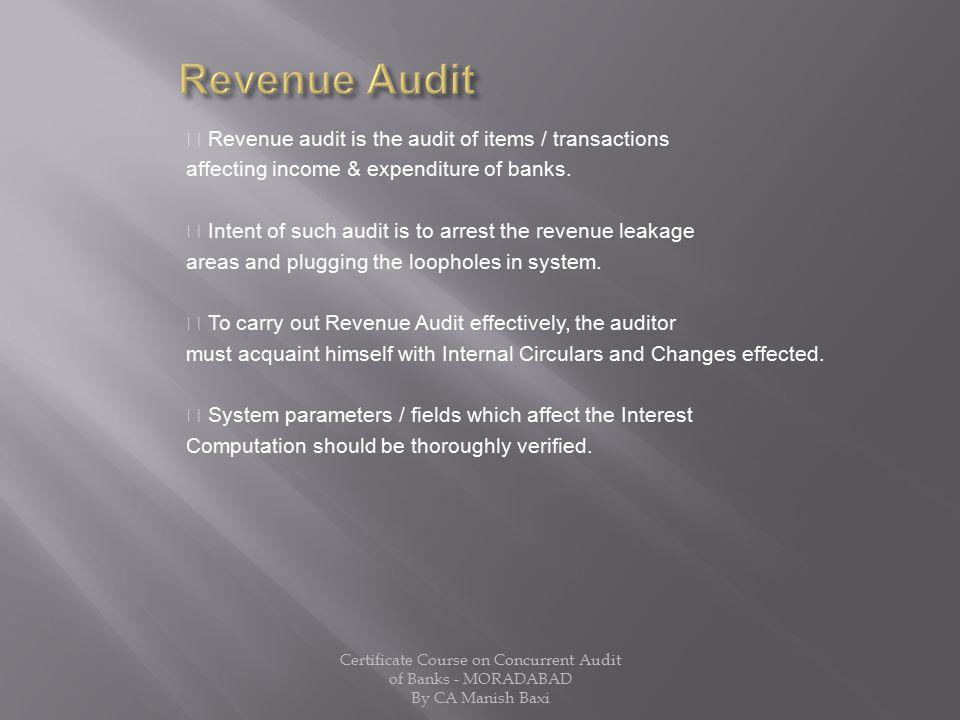Revenue Audit  Revenue audit is the audit of items / transactions