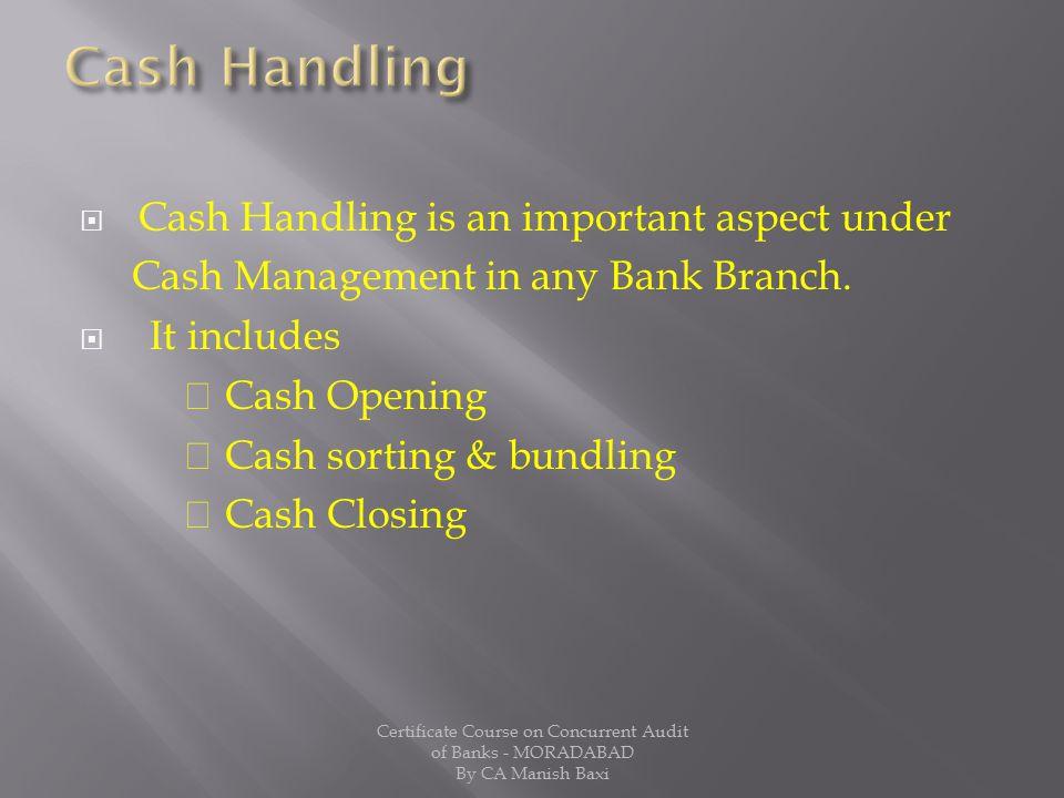 Cash Handling Cash Handling is an important aspect under