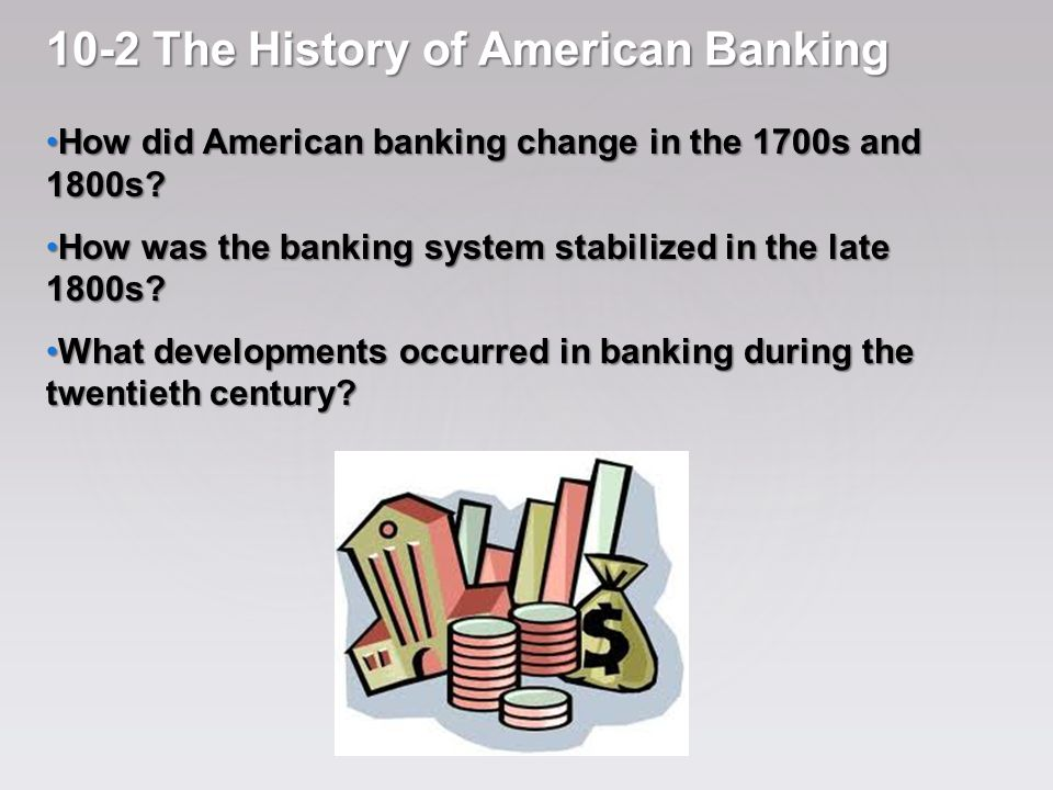 10-2 The History of American Banking