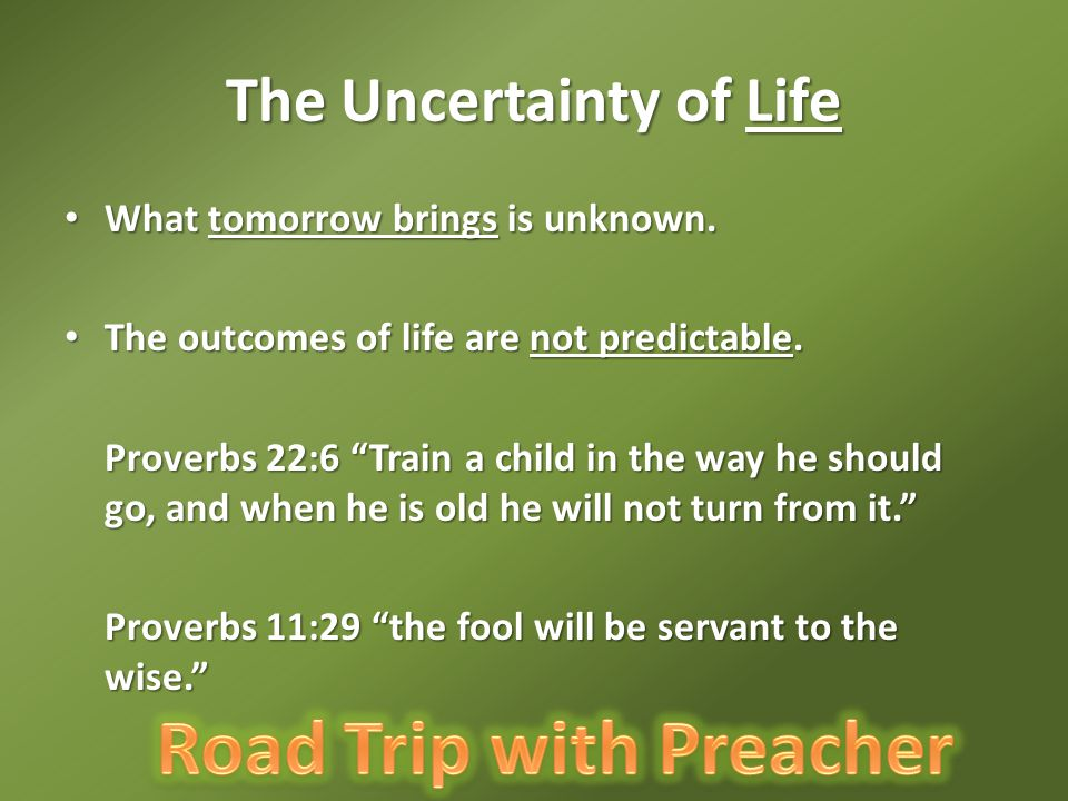 The Uncertainty of Life