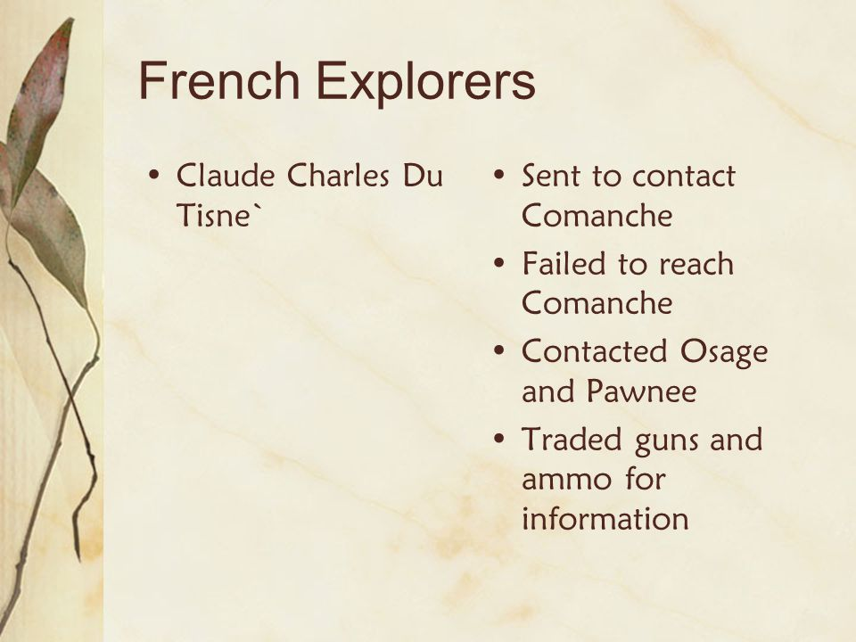 French Explorers Claude Charles Du Tisne` Sent to contact Comanche