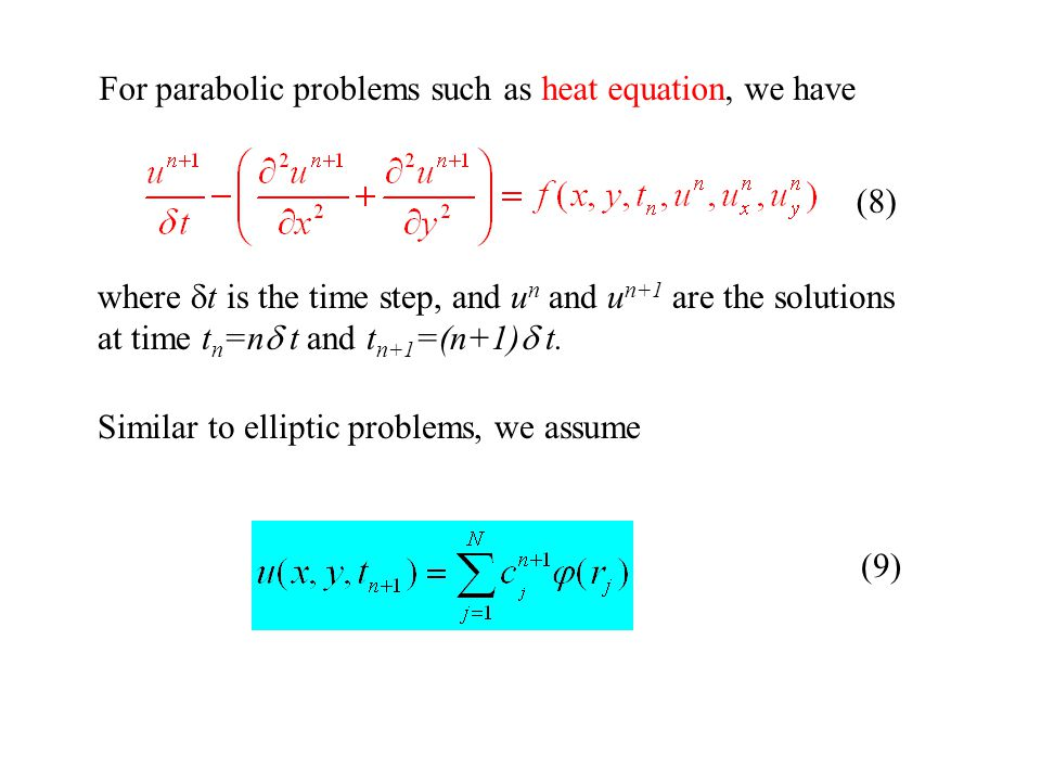For parabolic problems such as heat equation, we have
