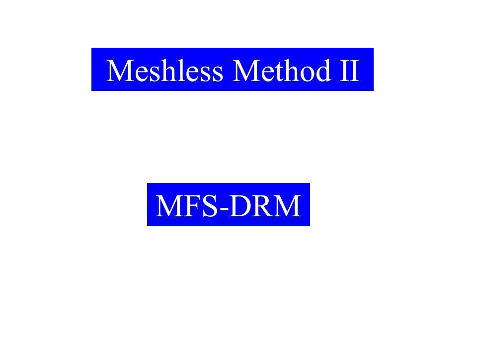 Meshless Method II MFS-DRM 2017/4/13