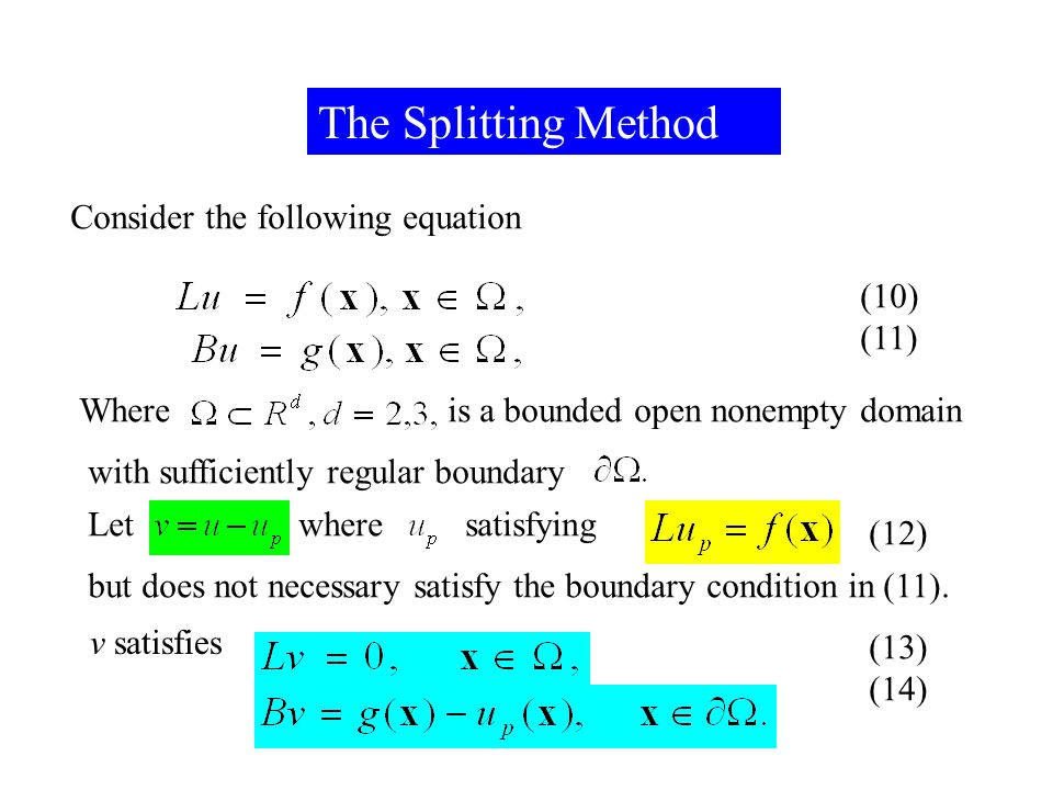 The Splitting Method Consider the following equation (10) (11) Where