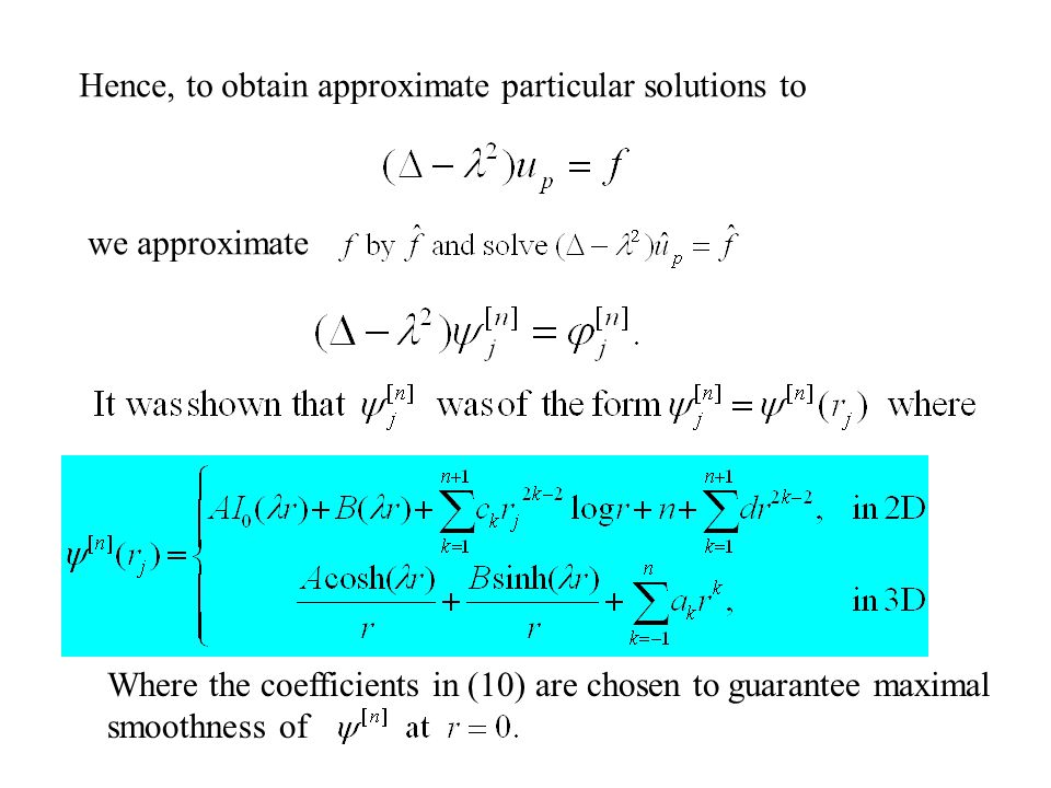 Hence, to obtain approximate particular solutions to