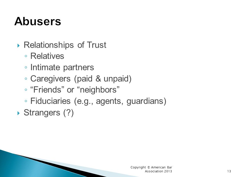 Abusers Relationships of Trust Relatives Intimate partners