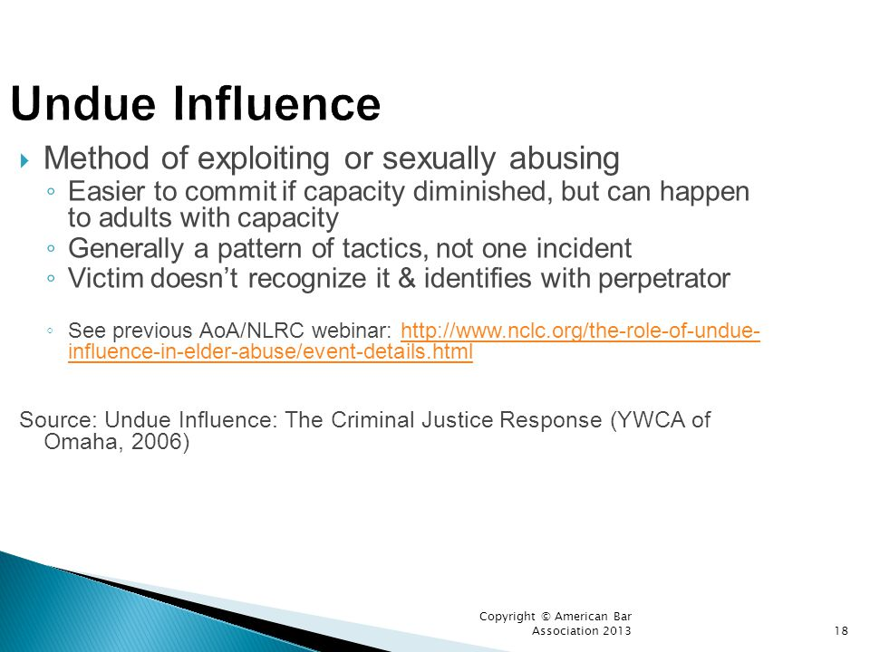 Undue Influence Method of exploiting or sexually abusing