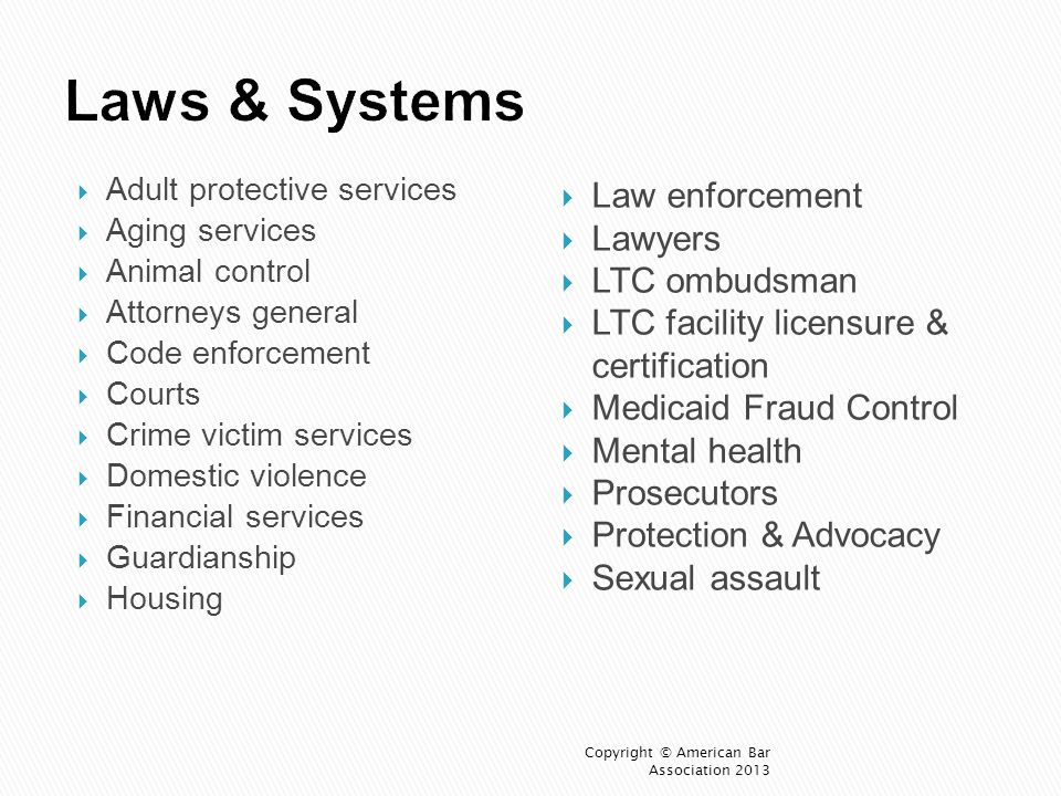 Laws & Systems Law enforcement Lawyers LTC ombudsman