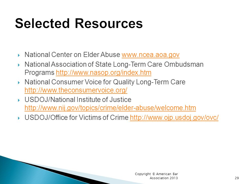 Selected Resources National Center on Elder Abuse www.ncea.aoa.gov
