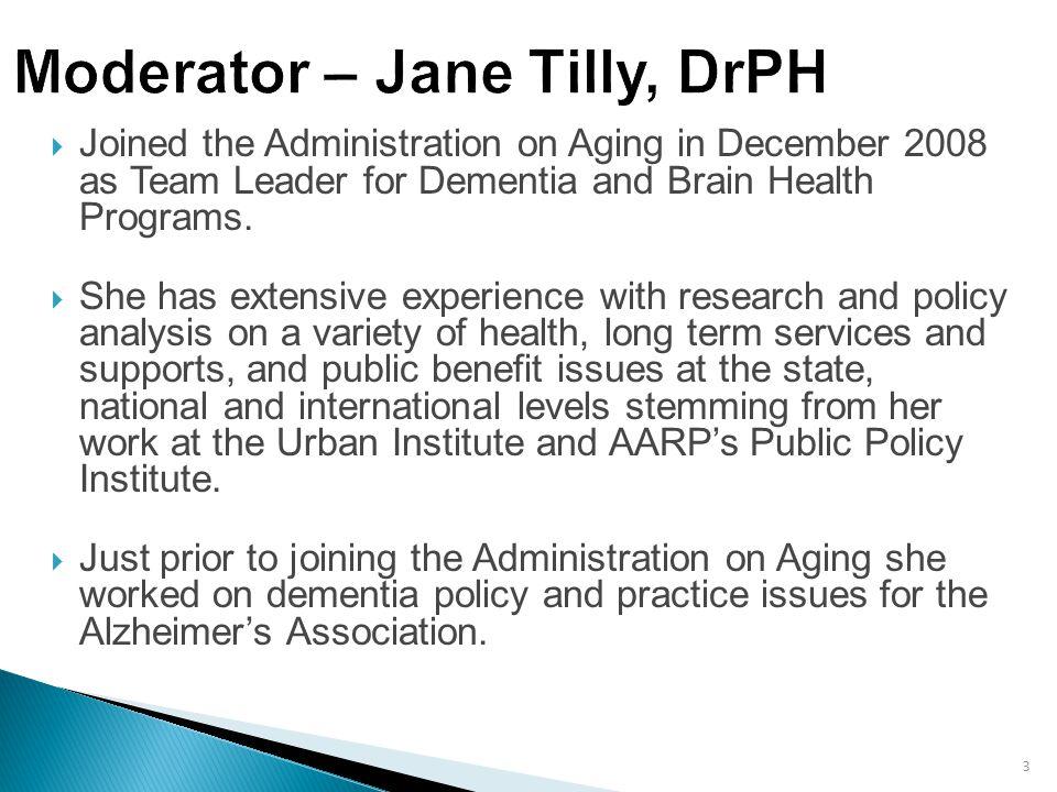 Moderator – Jane Tilly, DrPH