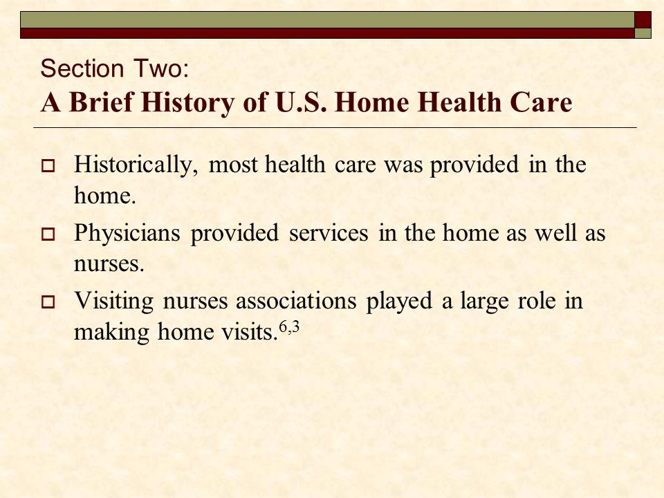 Section Two: A Brief History of U.S. Home Health Care