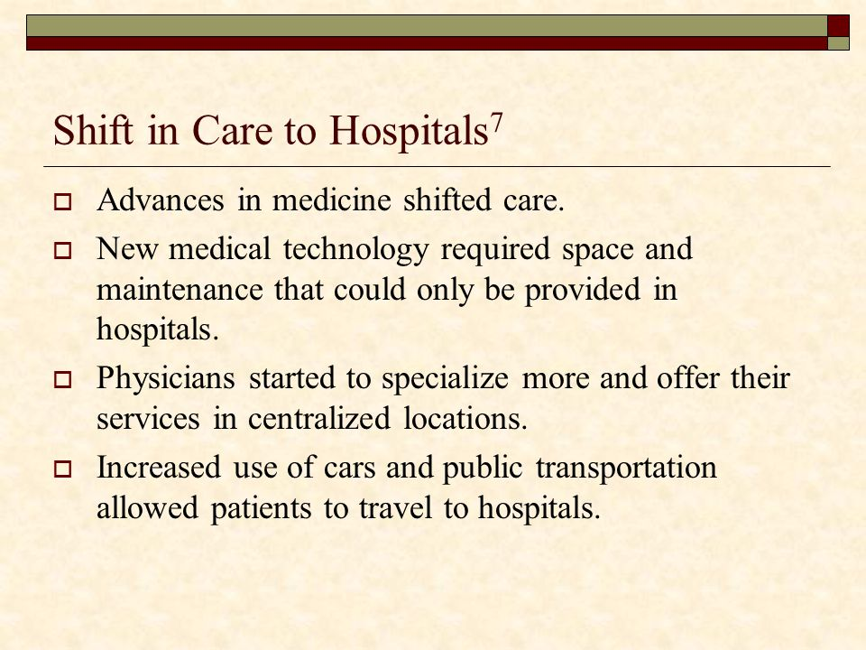 Shift in Care to Hospitals7