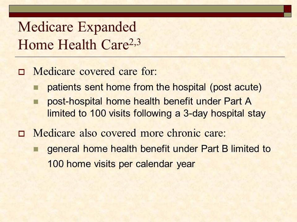 Medicare Expanded Home Health Care2,3