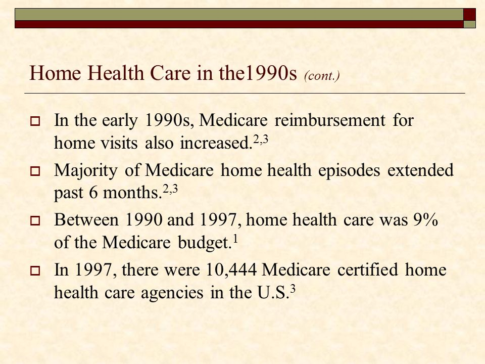 Home Health Care in the1990s (cont.)