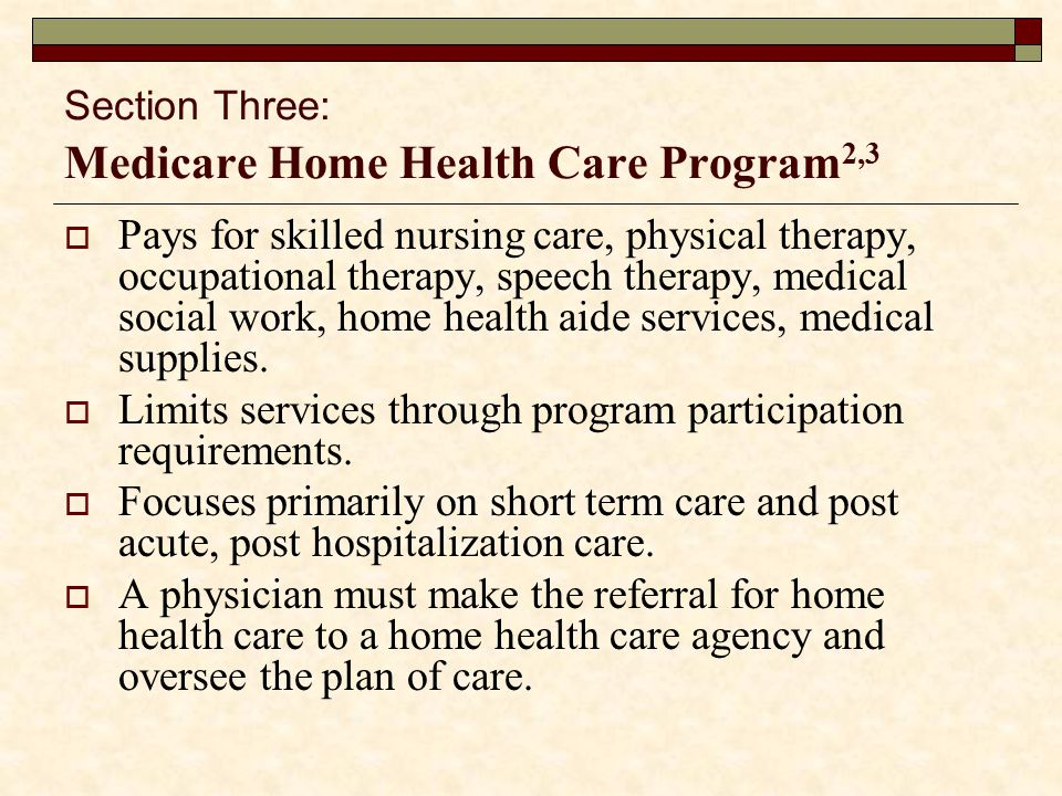 Section Three: Medicare Home Health Care Program2,3