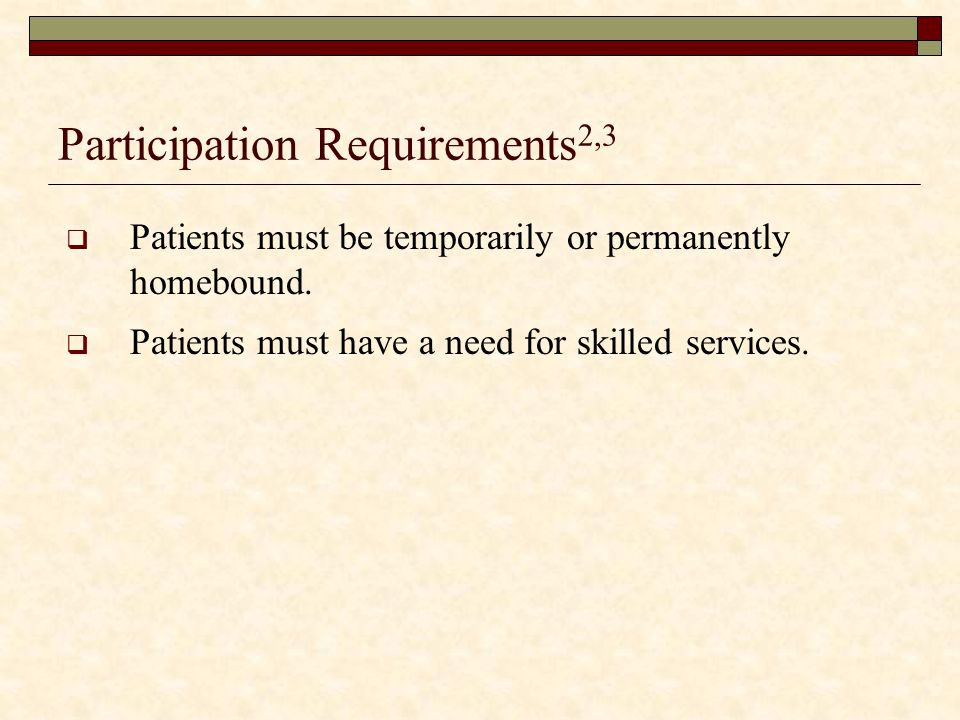 Participation Requirements2,3