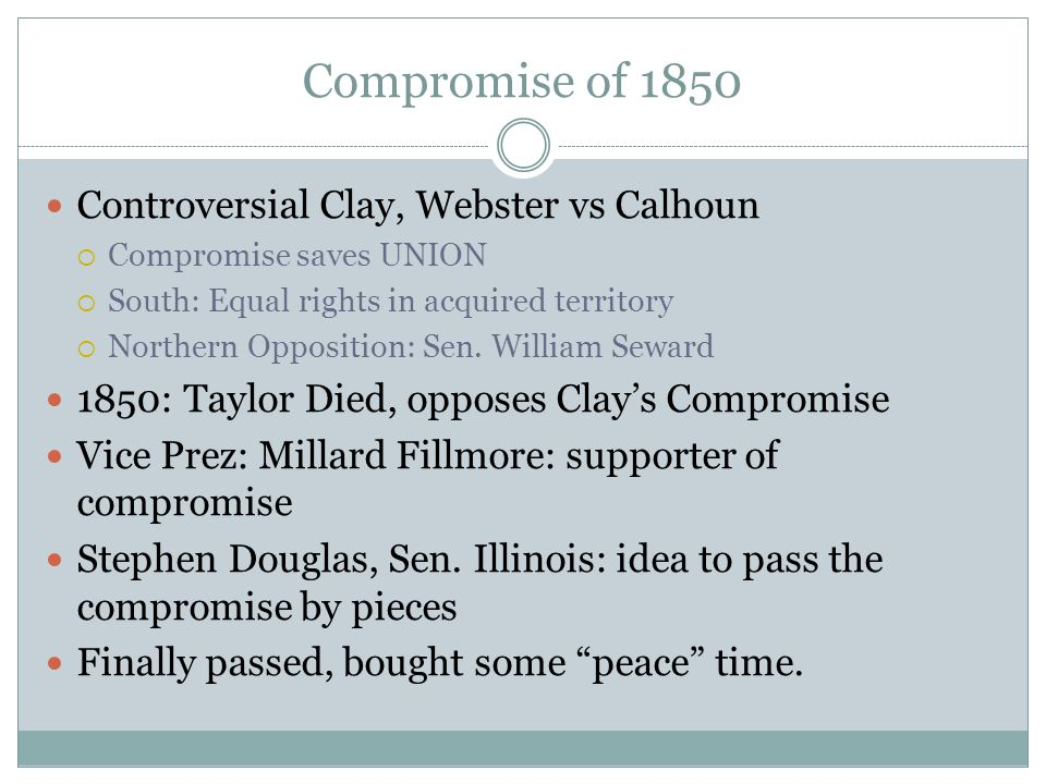 Compromise of 1850 Controversial Clay, Webster vs Calhoun