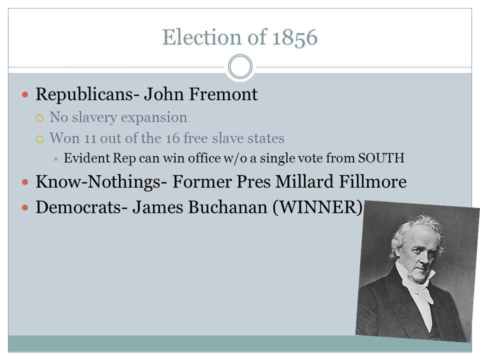 Election of 1856 Republicans- John Fremont