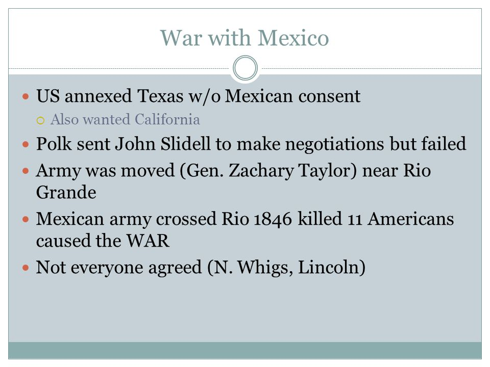 War with Mexico US annexed Texas w/o Mexican consent