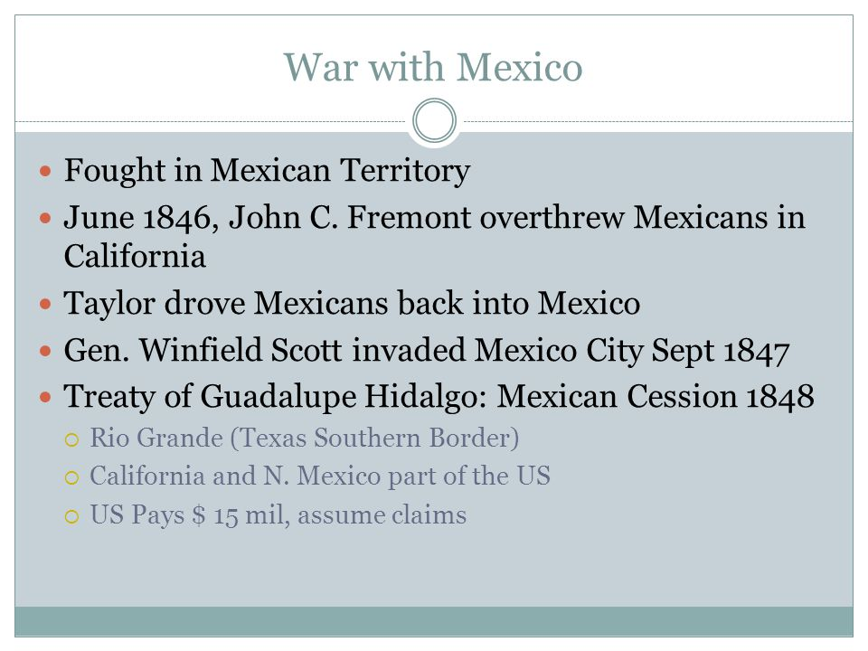 War with Mexico Fought in Mexican Territory