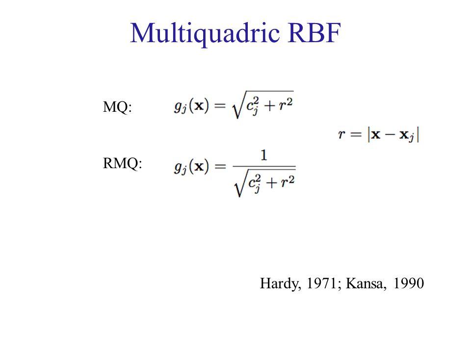 Multiquadric RBF MQ: RMQ: Hardy, 1971; Kansa, 1990