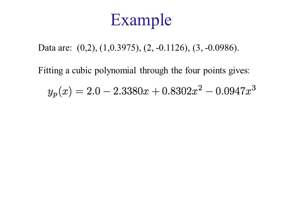 Example Data are: (0,2), (1,0.3975), (2, -0.1126), (3, -0.0986).