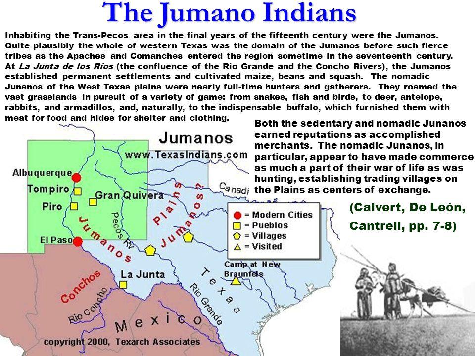 The Jumano Indians (Calvert, De León, Cantrell, pp. 7-8)