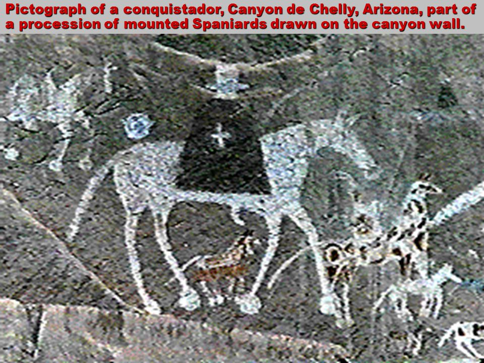 Pictograph of a conquistador, Canyon de Chelly, Arizona, part of a procession of mounted Spaniards drawn on the canyon wall.