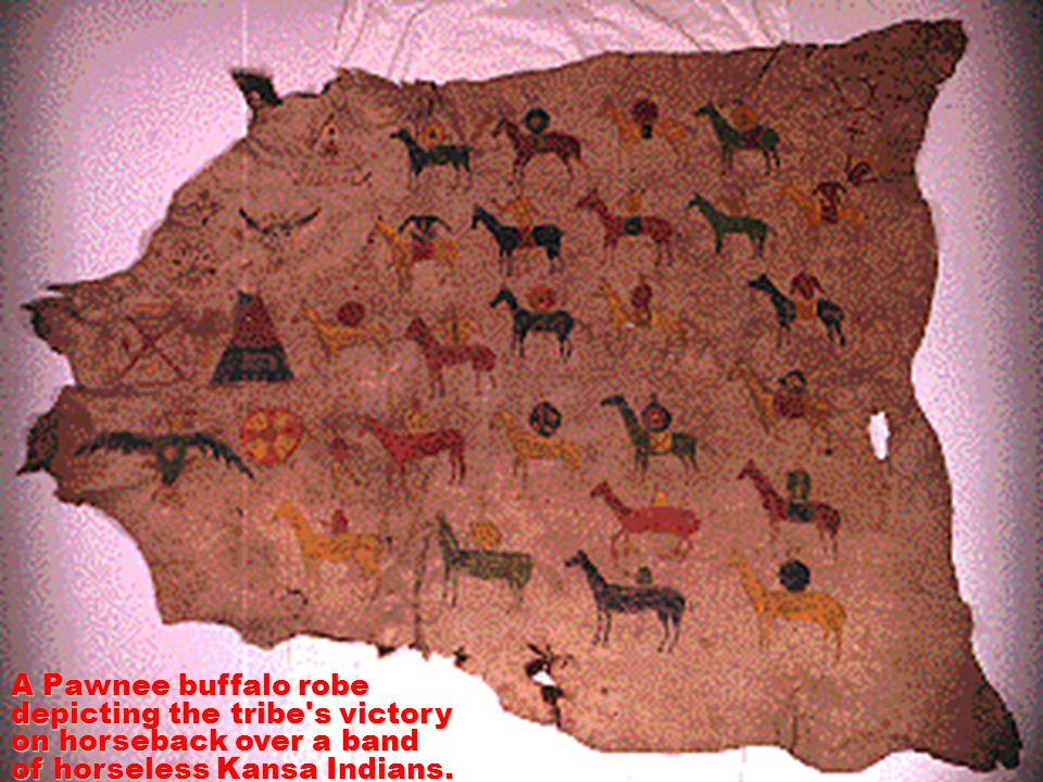 A Pawnee buffalo robe depicting the tribe s victory on horseback over a band of horseless Kansa Indians.