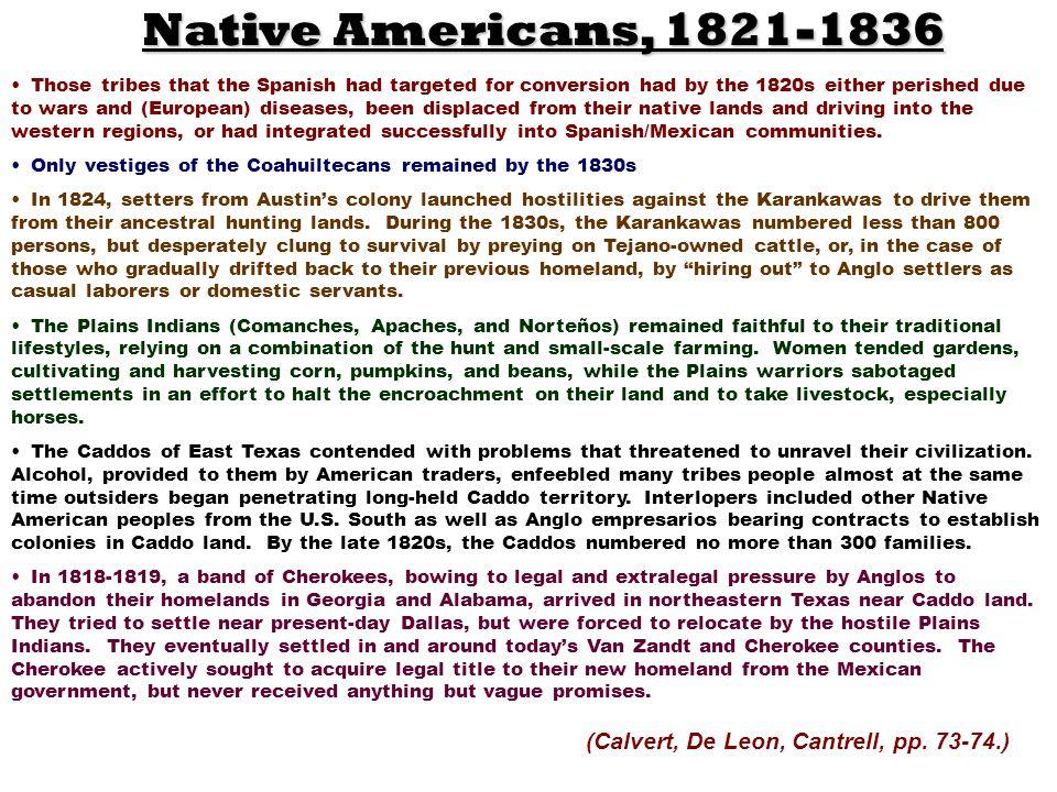 Native Americans, 1821-1836 (Calvert, De Leon, Cantrell, pp. 73-74.)