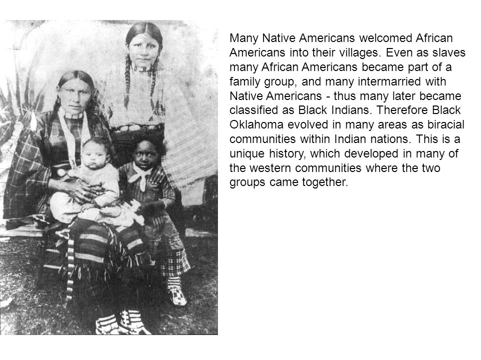 Many Native Americans welcomed African Americans into their villages